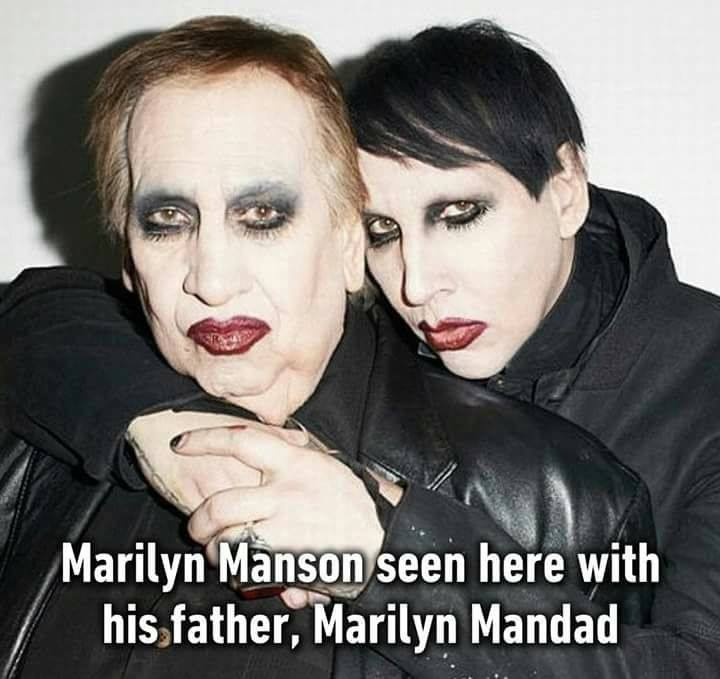 Marilyn Manson meme dad father Mandad