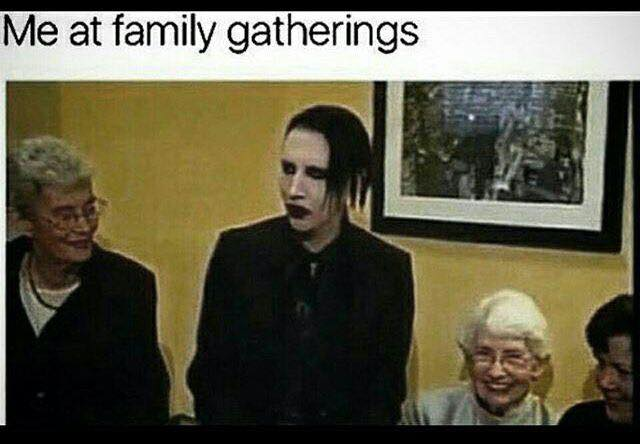 Marilyn Manson meme Me at family gatherings